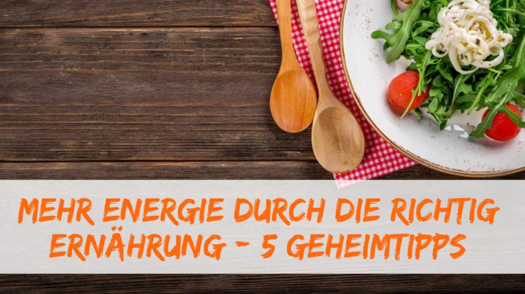 Mehr Energie durch die richtige Ernährung
