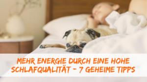 Mehr Energie durch guten Schlaf im Alltag